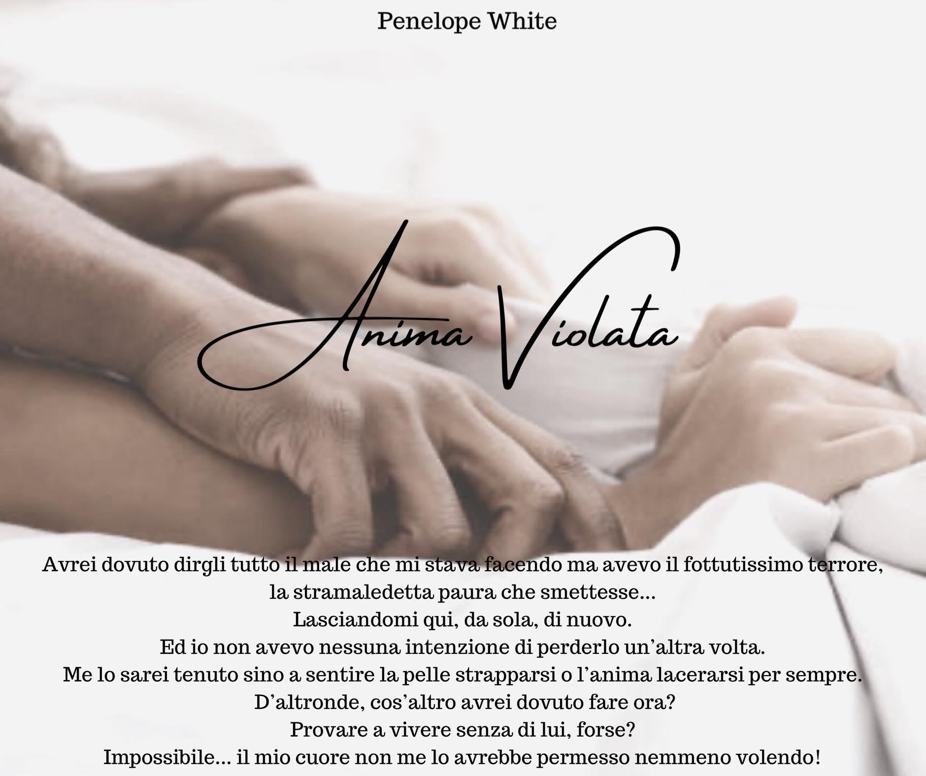 """Narcisismo patologico e manipolazione affettiva: """"Anima Violata"""" il Nuovo  Dark Romance in stesura sulla violenza psicologica, firmato Penelope White  - Penelope White Autrice"""