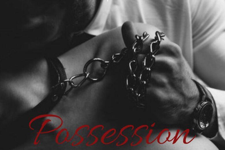 """Protetto: Estratto EXTRA del BDSM Romance """"Possession. Il confine tra l'amore e l'appartenenza""""."""